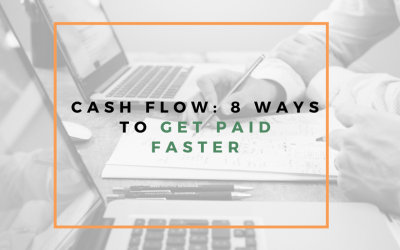 Cash flow management: 8 ways to get paid faster