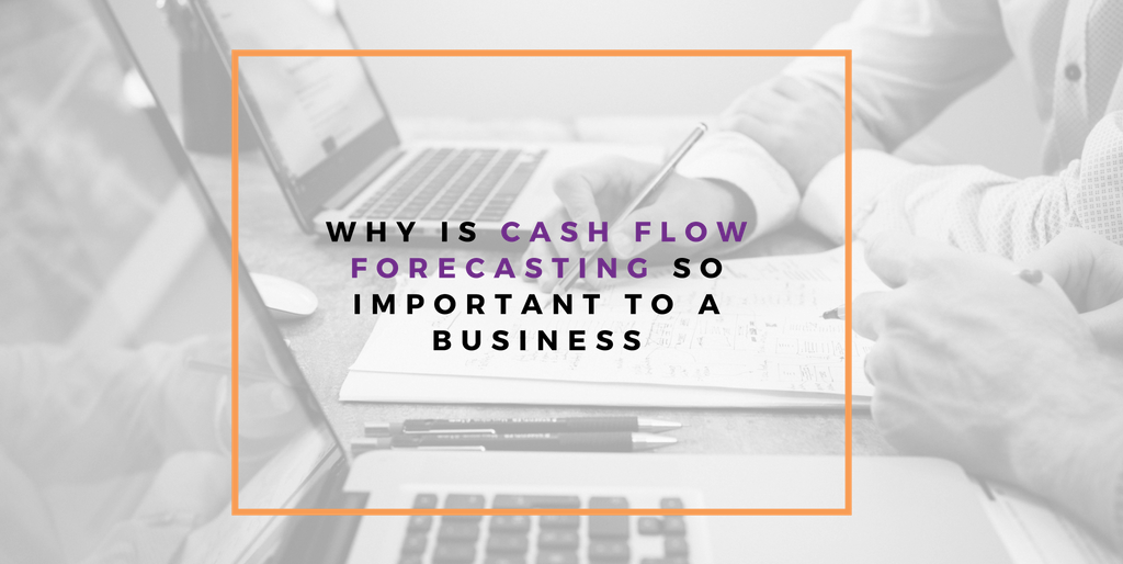 Why is Cash Flow Forecasting so Important to a Business
