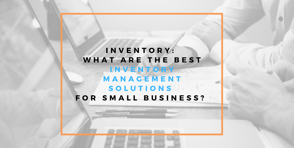 What are the Best Inventory Apps for Small Businesses?